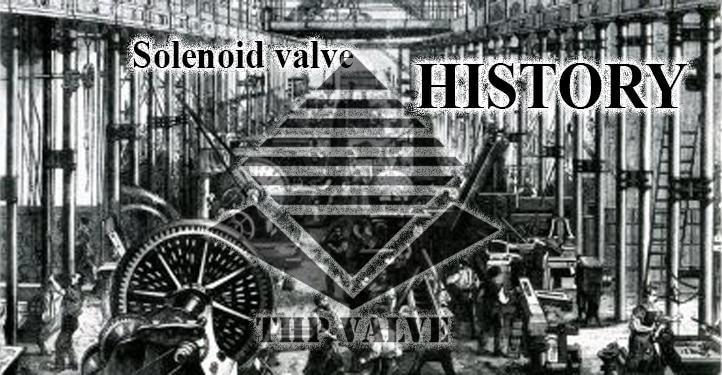 lịch sử phát triển của van điện từ